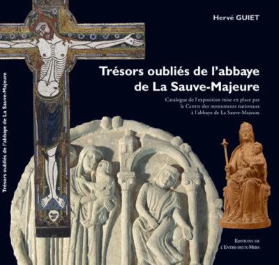 Trésors oubliés de l'abbaye de La Sauve Majeure
